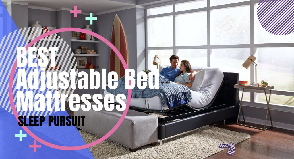 Best Mattress For Adjustable Beds